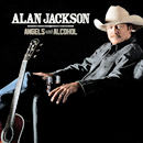 Alan Jackson: 'Angels & Alcohol' (Alan's Country Records / EMI Nashville, 2015)