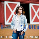 Ashton Shepherd: 'This is America' (Pickin' Shed Records, 2013)