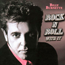 Billy Burnette: 'Rock 'n' Roll with It' (Rock 'n' Roll With It Records, 2011)