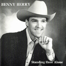 Benny Berry: 'Standing Here Alone' (Hawk Records, 1990)