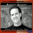Benny Berry: 'Things I Want to Sing About' (Acoustic Revival Records, 1999)