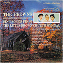 The Browns: 'Songs From The Little Brown Church Hymnal' (RCA Victor Records, 1961)