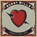 Bobby Wills: 'Tougher Than Love' (MDM Recordings, 2016) (an extended play - EP)