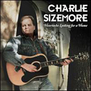 Charlie Sizemore: 'Heartache Looking For a Home' (Rounder Records, 2011)