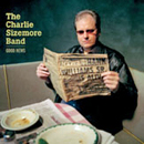 The Charlie Sizemore Band: 'Good News' (Rounder Records, 2007)