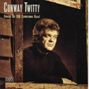 Conway Twitty: 'House on Old Lonesome Road' (MCA Records, 1989)