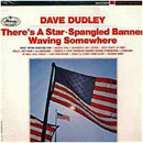 Dave Dudley: 'There's a Star-Spangled Banner Waving Somewhere' (Mercury Records, 1966)