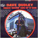 Dave Dudley: 'Truck Drivin' Son of a Gun' (Mercury Records, 1965)