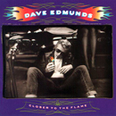 Dave Edmunds: 'Closer To The Flame' (Capitol Records, 1990)