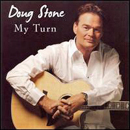 Doug Stone: 'My Turn' (Lofton Creek Records, 2007)