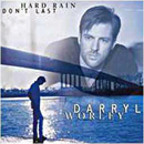 Darryl Worley: 'Hard Rain Don't Last' (DreamWorks Nashville Records, 2000)