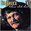 Ed Bruce: 'This Old Hat' (Old Hat Records, 2002)