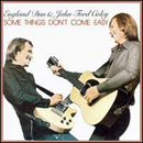 England Dan Seals & John Ford Coley: 'Some Things Don't Come Easy' (Big Tree Records, 1978)