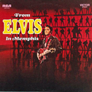 Elvis Presley: 'From Elvis in Memphis' (RCA Records, 1969)