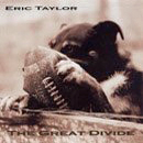 Eric Taylor: 'The Great Divide' (Blue Ruby Music, 2005)