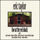 Eric Taylor: 'Live At The Red Shack' (Blue Ruby Music, 2011)