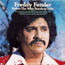 Freddy Fender: 'Before The Next Teardrop Falls' (Dot Records, 1974)