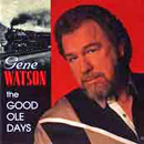 Gene Watson: 'The Good Ole Days' (Step One Records, 1997)