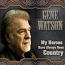 http://localhost/gwfs/index.php/discography/Gene Watson: 'My Heroes Have Always Been Country' (Fourteen Carat Music, 2014)