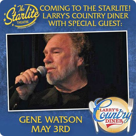 Gene Watson & Larry's Country Diner at Starlite Theatre, 3115 W. Hwy 76 Branson, MO 65616
