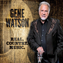 Gene Watson: Real Country Music' (Fourteen Carat Music, 2016)