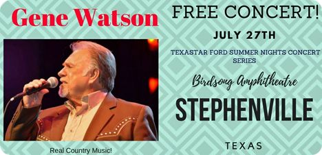 Gene Watson & The Farewell Party Band at Birdsong Amphitheaterat, Stephenville Park, 378 W. Long Street, Stephenville, TX 76401 on Thursday 27 July 2017
