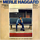 Merle Haggard: 'A Working Man Can't Get Nowhere Today' (Capitol Records, 1977)