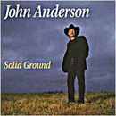 John Anderson: 'Solid Ground' (BNA Records, 1993)