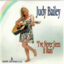 Judy Bailey: 'I've Never Seen It Rain' (Hawk Records, 1994)