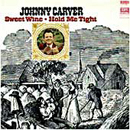 Johnny Carver: 'Sweet Wine/Hold Me Tight' (Imperial Records, 1969)