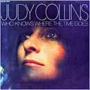 Judy Collins: 'Who Knows Where The Time Goes' (Elektra Records, 1968)
