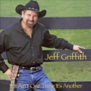 Jeff Griffiths: 'If It Ain't One Thing, It's Another' (Arrowhead Records, 2007)