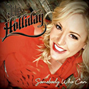 Jolie Holliday: 'Somebody Who Can' (JEH Entertainment, 2013)