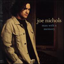 Joe Nichols: 'Man with a Memory' (Universal South Records, 2002)