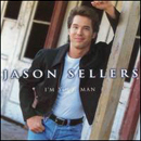 Jason Sellers: 'I'm Your Man' (BNA Records, 1997)