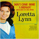 Loretta Lynn: 'Don't Come Home a-Drinkin' (With Lovin' on Your Mind)' (Decca Records, 1967)