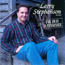 The Larry Stephenson Band: 'Far Away in Tennessee' (Pinecastle Records / Webco Records, 1995)