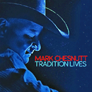 Mark Chesnutt: 'Tradition Lives' (BFD Records / Red River, 2016)