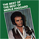 Merle Haggard: 'The Best of The Best of Merle Haggard' (Capitol Records, 1972)