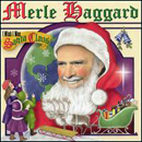 Merle Haggard: 'I Wish I Was Santa Claus' (Smith Music Group Records, 2004)