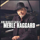 Merle Haggard: 'Unforgettable' (Capitol Records, 2004)
