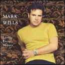 Mark Wills: 'Loving Every Minute' (Mercury Nashville Records, 2001)