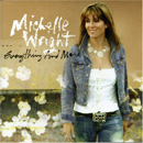 Michelle Wright: 'Everything & More' (Icon Records, 2006)