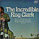 Roy Clark: 'The Incredible Roy Clark' (Dot Records, 1971)