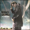 Rodney Crowell: 'Fate's Right Hand' (DMZ/Epic Records, 2003)