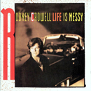 Rodney Crowell: 'Life is Messy' (Columbia Records, 1992)
