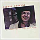Rodney Crowell: 'Ain't Living Long Like This' (Warner Bros. Records, 1978)