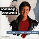 Rodney Crowell: 'Let The Picture Paint Itself' (MCA Records, 1994)