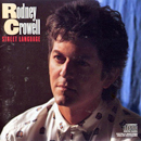 Rodney Crowell: 'Street Language' (Columbia Records, 1986)