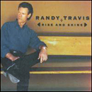 Randy Travis: 'Rise & Shine' (Warner Bros. Records, 2002)